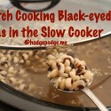 Batch Cooking Black Eyed Peas in the Slow Cooker