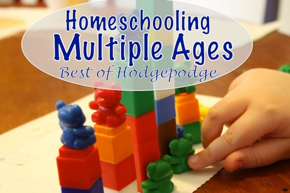 Homeschooling Multiple Ages - Best of Hodgepodge