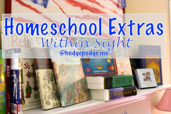 The Homeschool Extras Within Sight at Hodgepodge