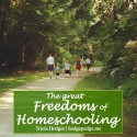 The Great Freedoms of Homeschooling www.hodgepodge.me