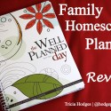 Well Planned Day Family #Homeschool Planner Review at www.hodgepodge.me