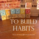 Use Summer to Build Habits (1)