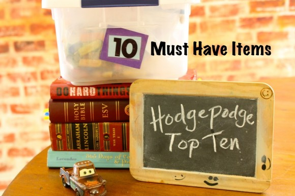 Hodgepodge Top Ten Must Have Items