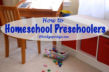 How to Homeschool Preschoolers at Hodgepodge