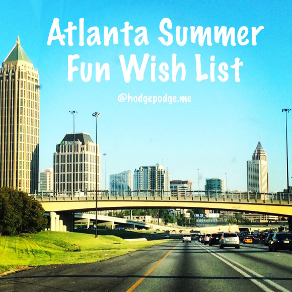 Atlanta Summer Fun Wish List